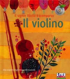 Alla Scoperta degli Strumenti Musicali Il Violino con CD