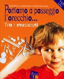 Portiamo a Passeggio l'Orecchio...Tra i Musicisti con CD
