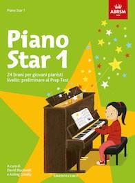 Piano Star 1 - 24 brani per giovani pianisti. Livello: preliminare al Prep Test