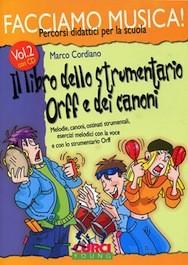 Facciamo Musica vol.2 Il Libro dello Strumentario Orff e dei Canoni con CD
