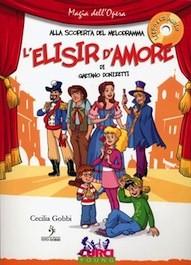 Alla Scoperta del Melodramma - L'Elisir d'Amore di G.Donizetti con CD