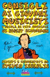 Consigli ai giovani musicisti o Regole di vita musicale di Robert Schumann