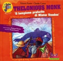 Le Fiabe del Jazz T.Monk 'Il Lampione Preferito di Mr Voodoo' con CD