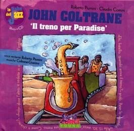 Le Fiabe del Jazz John Coltrane 'Il Treno per Paradise' con CD