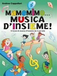 MaMeMiMo… Musica d'insieme!