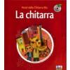 Alla Scoperta degli Strumenti Musicali La Chitarra con CD