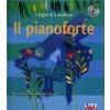Alla Scoperta degli Strumenti Musicali Il Pianoforte con CD