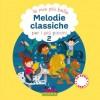Melodie classiche per i piu' piccini vol.2 con CD