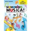 Mamemimo Musica! Libro dell'alunno vol.1