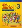 Noi e la musica vol.3 Alunno