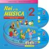 Noi e la musica vol.2 + CD Insegnante