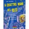 A Quattro Mani nel Blu