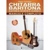 Chitarra baritona - elettrica-acustica-classica manuale completo